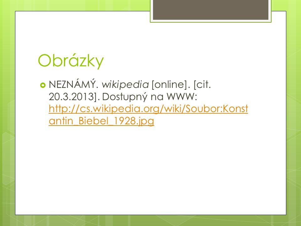 Obrázky NEZNÁMÝ. wikipedia [online]. [cit. 20.3.2013].
